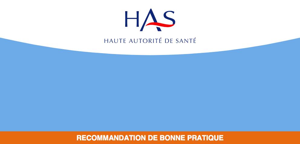 Les bonnes pratiques recommandées par la HAS